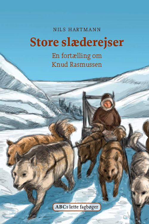 Store_slaederejser_Nils_Hartmann__ABCs_lette_fagboeger_forside