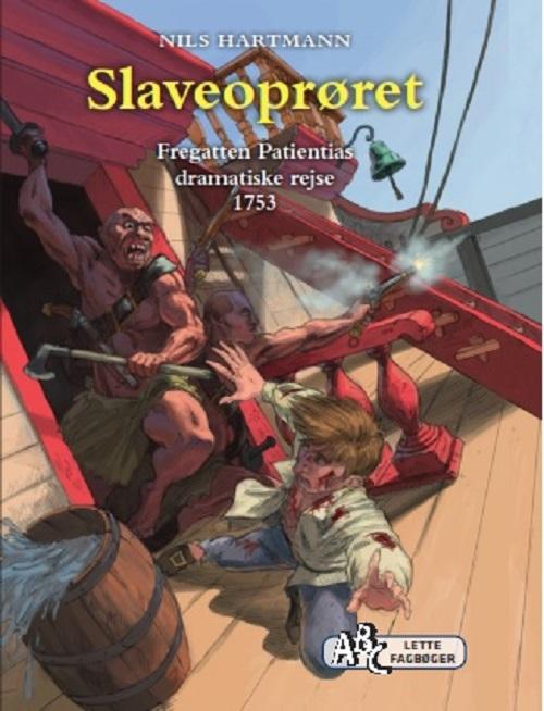 Slaveoproeret-Fregatten_Patientias_dramatiske_rejse_ABC_Lette-fagboeger