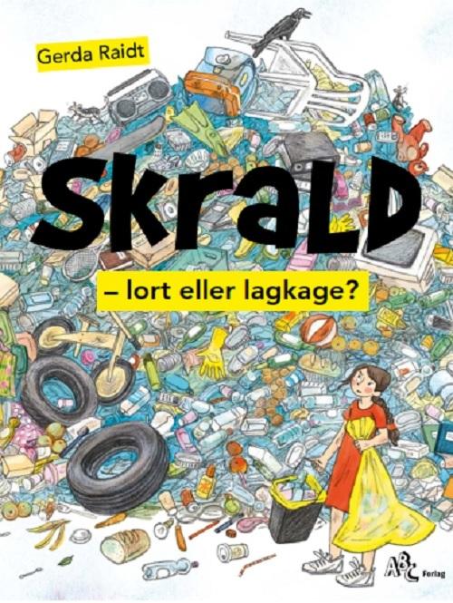 Skrald_er_guld_Affaldets_historie_for_boern_Tysk_Bestseller
